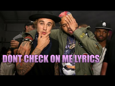 Chris Brown - Don't Check On Me (Lyrics) Ft. Justin Bieber & Ink