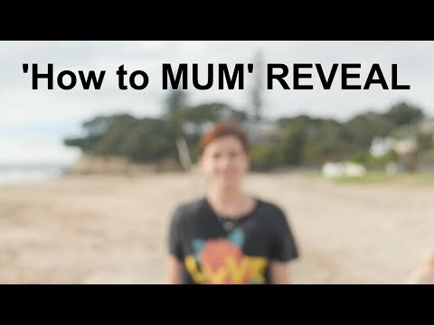 The How to MUM reveal (my wife)