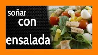 Soñar con Ensalada 🥦 No te olvides de Condimentarla !!!!!!!!!