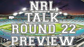 NRL ROUND 22 2018 PREVIEW AND PREDICTIONS