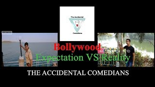 Bollywood Expectation VS Reality | The Accidental Comedians