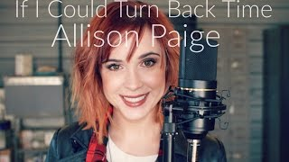 If I Could Turn Back Time - CHER cover    Allison Paige