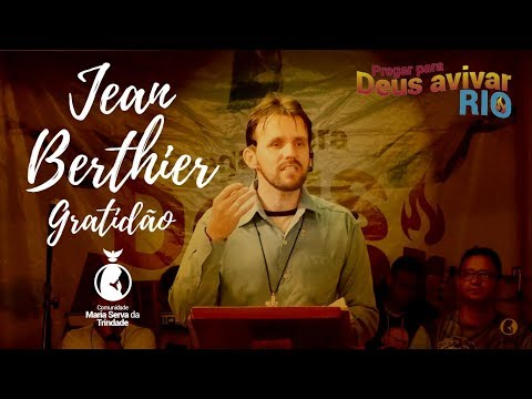 JEAN BERTHIER // Tema: VOLTE A SER FILHO