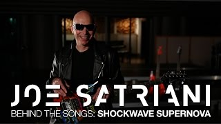 "Joe Satriani Behind The Songs: ""Shockwave Supernova"", title track from new album"