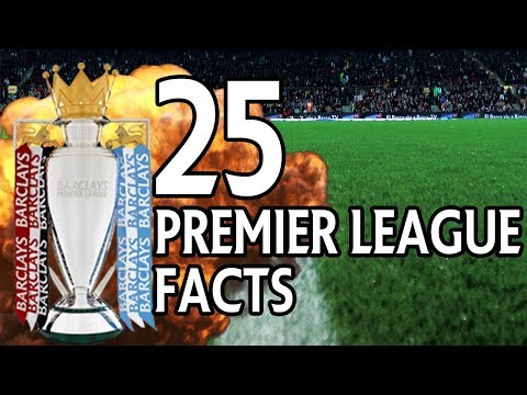 25 Premier League Facts You Probably Didn't Know