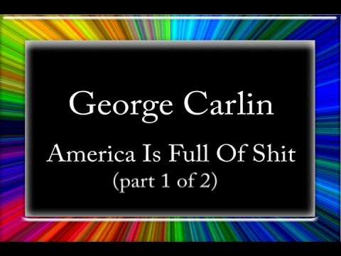 George Carlin - America Is Full Of Shit (part 1 of 2)