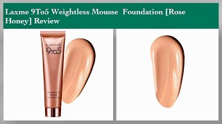 LAKME 9to5 WEIGHTLESS MOUSSE FOUNDATION Review & Swatch