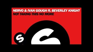 NERVO & Ivan Gough ft. Beverley Knight - Not Taking This No More (Extended Mix)