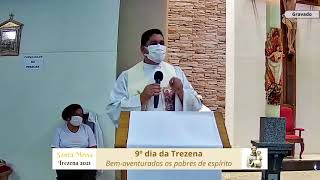 Homilia 9º dia da Trezena 2021 - Pe. Ivanil Alves 08.06.21