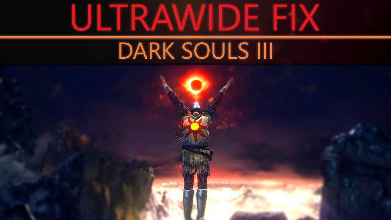 Dark Souls 3 21 9: Ultrawide 21:9 Fix Tutorial - YouTube