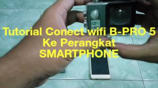 Cara Connect WIFI Action Cam B-PRO 5 AE ke Perangkat SMARTPHONE (AMF)