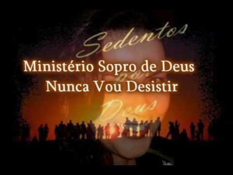 Ministério Sopro de Deus - Nunca Vou Desistir