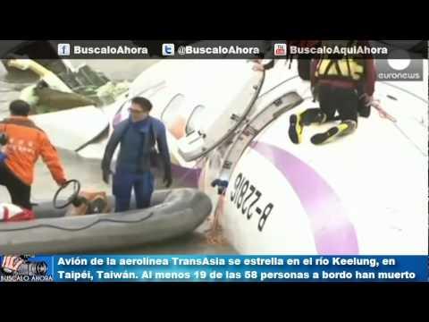 Avión de TransAsia se estrella en el río Keelung en Taipéi, 19 Muertos de las 58 personas