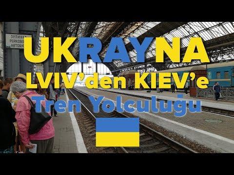 Lviv'den Kiev'e Trenle Nasıl Gidilir - Ukrayna'da Tren Yolculuğu