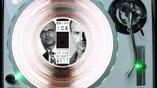 BRIAN ICE - TALKING TO THE NIGHT 2011 (NEW EXTENDED MIX) (℗2012)
