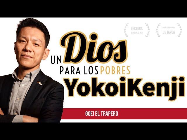 UN DIOS PARA LOS POBRES / NUEVO VIDEO  YOKOI KENJI