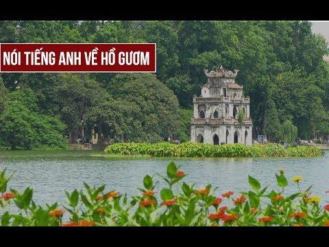 Nói tiếng Anh với người nước ngoài về Hồ Gươm