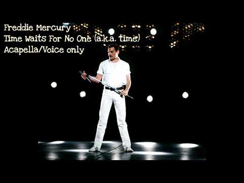 Freddie Mercury-Time Waits For No One (Acapella)