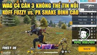 Free Fire   WAG C4 Cân 3 Đối Thủ Không Thể Tin Nổi - KOFF Fuzzy Đối Đầu PX Shake   Rikaki Gaming