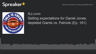 setting-expectations-daniel-jones-depleted-giants-patriots-ep-161