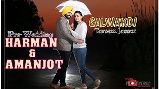 Pre Wedding||Harman & Amanjot|Galwakdi|Tarsem Jassar|Rakhi Sohnia|Ammy Virk|Studio photogenic