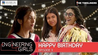 Engineering Girls | Web Series | S01E03 - Happy Birthday | The Timeliners