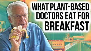 WHAT I EAT FOR BREAKFAST: Dr. Esselstyn & Other Plant-Based Docs thumbnail