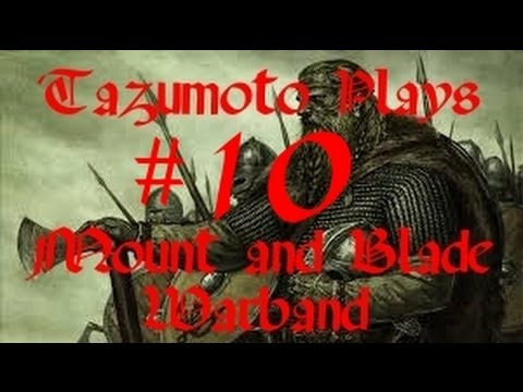 Let's Play - Mount and Blade Warband - Episode 10 - Caravan Raid