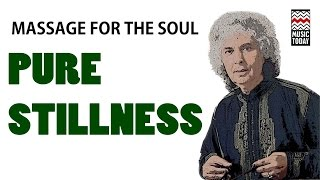 Massage For The Soul: Pure Stillness | Audio Jukebox | Instrumental | World Music | Various Artists