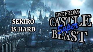 Castle Super Beast Clips: Sekiro Is Hard