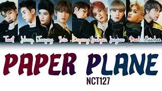 Nct 127 (엔시티127) paper plane (종이비행기) lyrics color coded hangul english & rom colors: pastel blue violet - taeil green johnny ice taeyong vi...