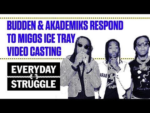 Budden & Akademiks Respond to Migos Ice Tray Video Casting   Everyday Struggle
