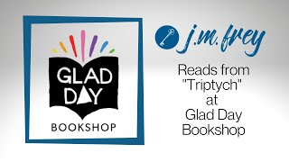 """J.M. Frey reads from """"Triptych"""" at Glad Day Book Shop"""