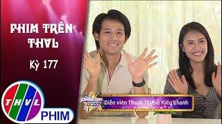 THVL | Phim Trên THVL - Kỳ 177: Gặp gỡ diễn viên Thanh Thức và Kiều Khanh | Phim Dập tắt lửa lòng