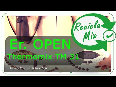 Reparar Thermomix Error Open