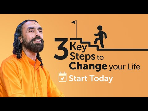 The 3 Key Steps to Truly Change your Life - Start Doing it Today | Swami Mukundananda