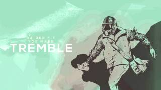 Raider - Tremble (feat. Yoe Mase)