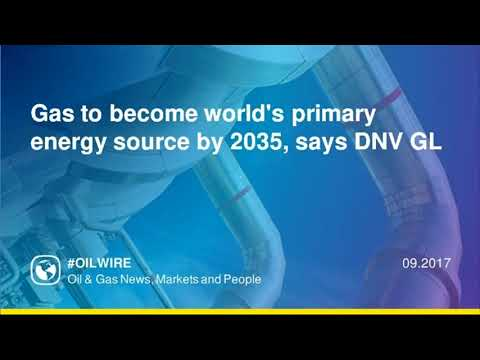 Gas to become world's primary energy source by 2035, says DNV GL