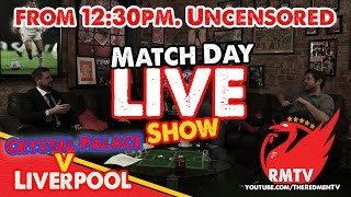 matchday live crystal palace v liverpool uncensored
