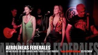 Aerolíneas Federales - No me beses en los labios/Non todo é o que parece SALA SUPER8 Ferrol 22/11/14 YouTube Videos