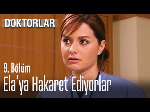 Ela'ya öyle bir hakaret ettiler ki - Doktorlar 9. Bölüm