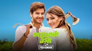 Organik Aşk - Fragman (Sinemalarda)