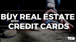 Buy Real Estate With Credit Cards