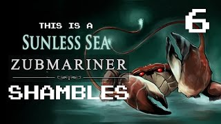 Sunless Sea Zubmariner Ep 6 -  A Pizza Dahut (with Liam Welton)