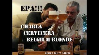 Cerveza Artesanal: Charla Cervecera - Belgium Blonde Casera vs Leffe