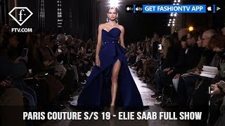 Elie Saab Full Show Paris Couture Spring/Summer 2019 | FashionTV | FTV