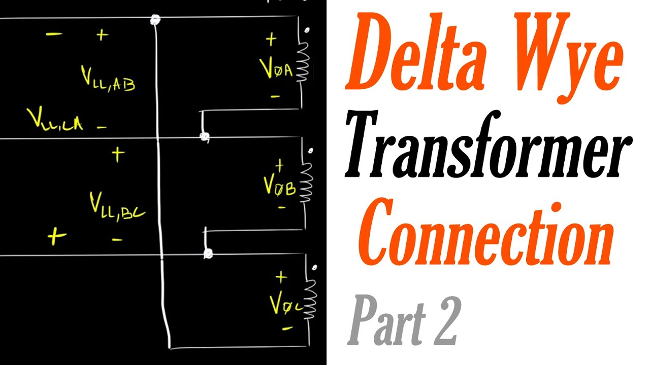 introduction to the delta wye transformer connection part 1: delta  connection - youtube  youtube
