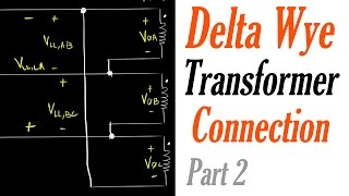 Introduction to the Delta Wye Transformer Connection Part 2: Voltage Quantity