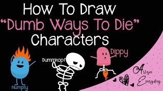 How To Draw Dumb Ways To Die Characters | Numpty, Dummkopf, Dippy