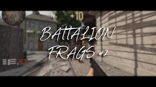 Battalion Frags #2